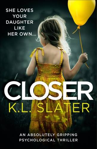 Closer, An absolutely gripping psychological thriller