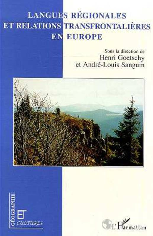 Langues régionales et relations transfrontalières en Europe, [colloque international, Colmar, 1-4 juin 1994]