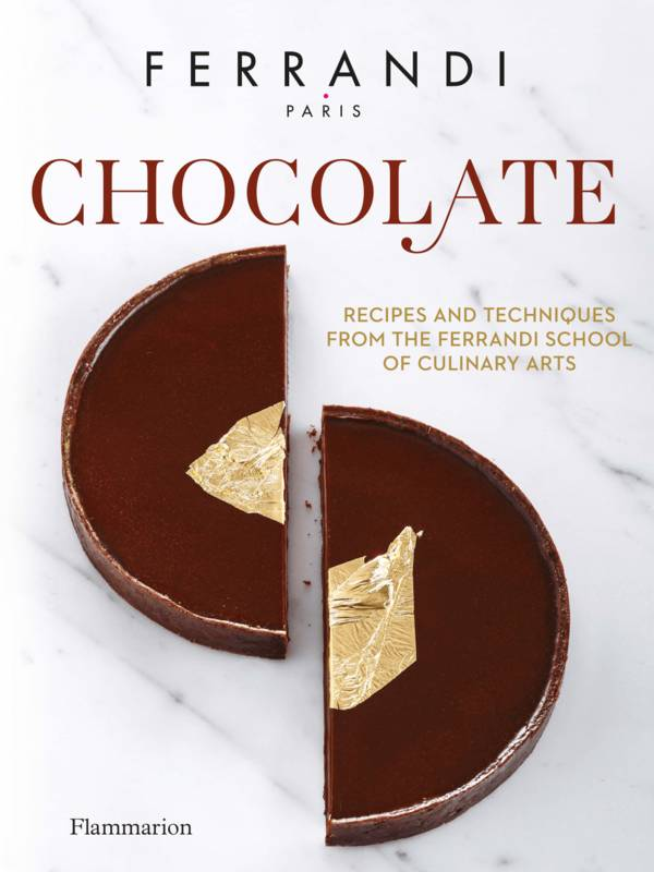 Ferrandi, Chocolate, Recipes and techniques from the Ferrandi school of culinary arts