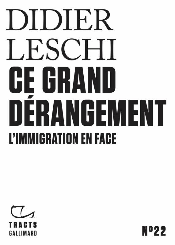 Tracts (N° 22) - Ce grand dérangement, L'immigration en face