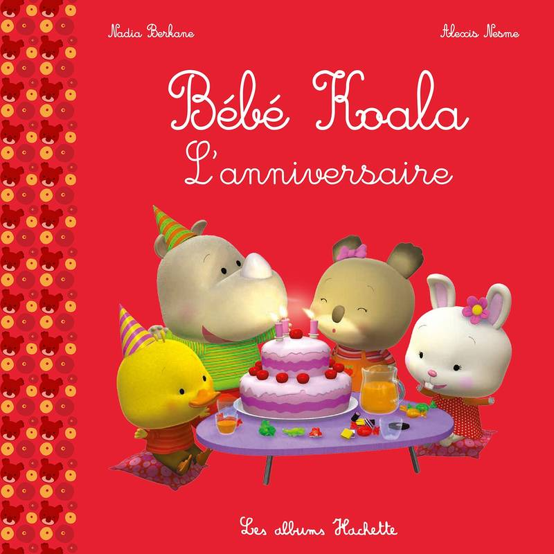 livre b b koala l 39 anniversaire nadia berkane hachette enfants b b koala 9782013980883. Black Bedroom Furniture Sets. Home Design Ideas