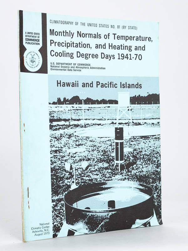 Monthly Normals of Temperature, Precipitation, and Heating and Cooling Degree Days 1941-70 Hawaï and Pacific Islands.