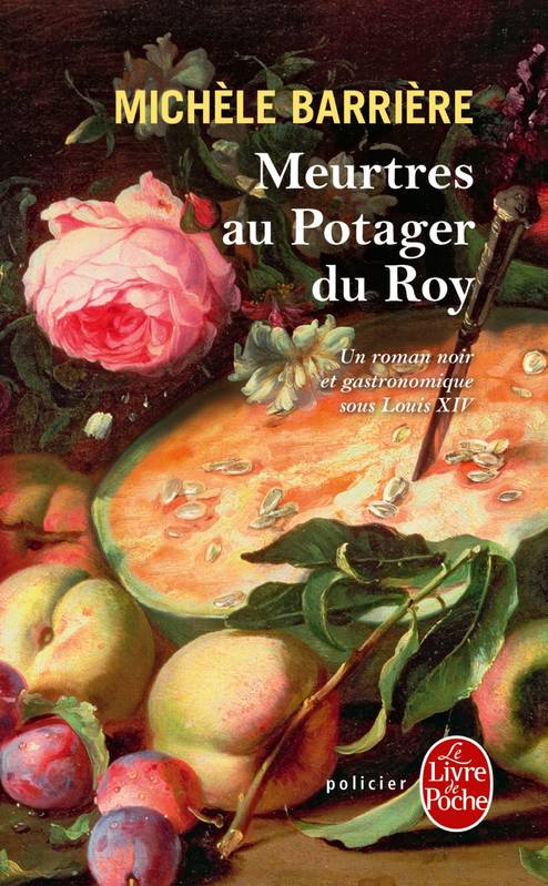 livre meurtres au potager du roy roman noir et gastronomique versailles au xviie si cle. Black Bedroom Furniture Sets. Home Design Ideas