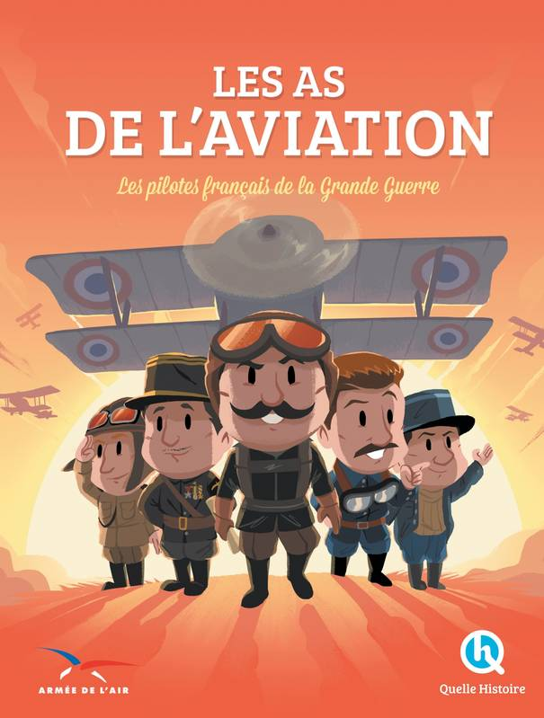 Les As de l'Aviation, Les pilotes français de la Grande Guerre