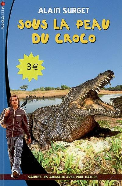 10, PAUL NATURE T10 SOUS LA PEAU DU CROCO