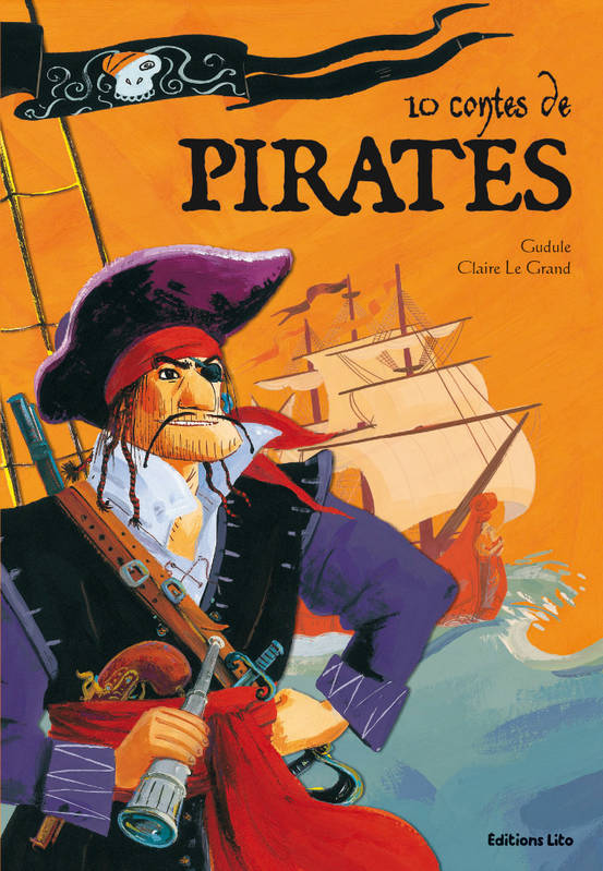 Livre 10 contes de pirates gudule claire le grand lito for Le clair logis contes