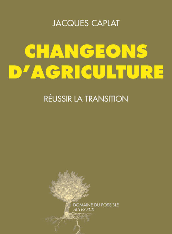 Changeons d'agriculture, Réussir la transition