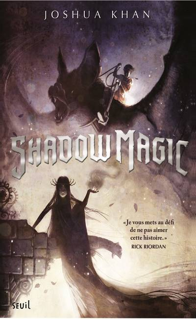 Shadow Magic - tome 1