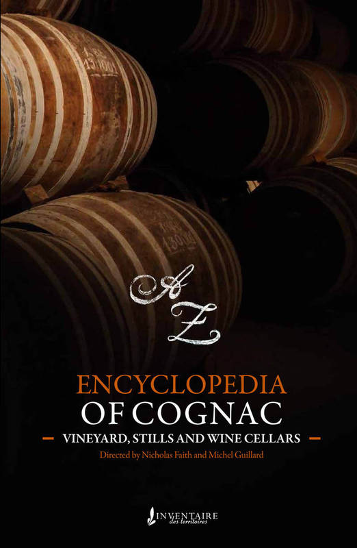 Encyclopedia of Cognac (Anglais),  Vineyards, stills and wine cellars