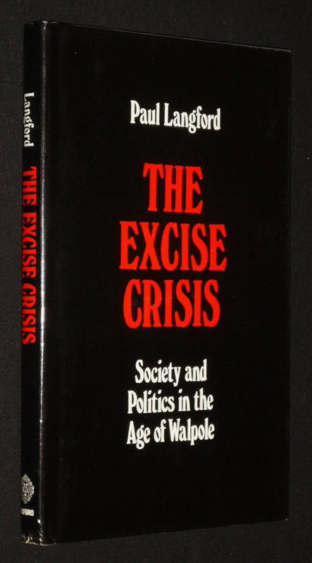 The Excise Crisis : Society and Politics in the Age of Walpole