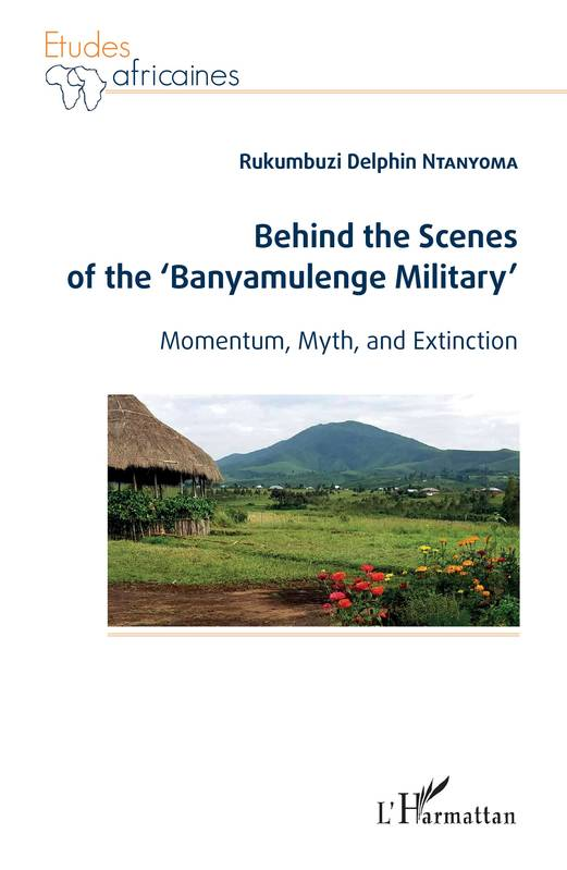 Behind the Scenes of the 'Banyamulenge Military', Momentum, myth and extinction
