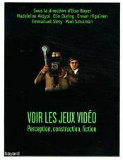 Voir Les Jeux Video, perception, construction, fiction