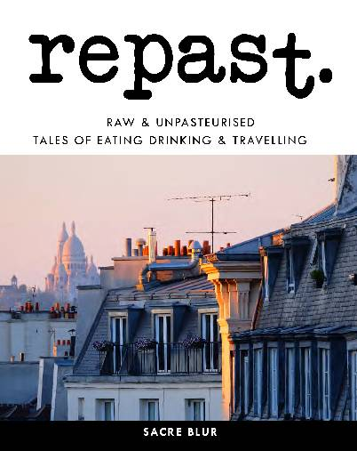 Revue Repast N°11  2018 (Anglais), Raw & Unpasteurised, Tales of Eating Drinking & Travelling
