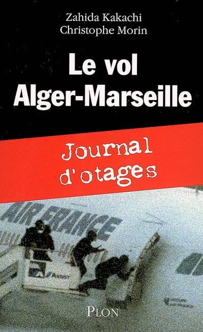 Le vol Alger-Marseille, journal d'otages