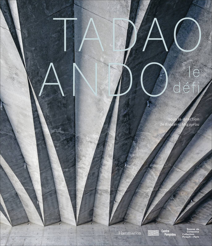 Tadao Ando. Catalogue officiel de l'exposition