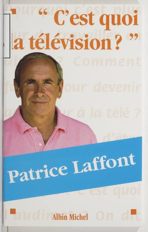 livre c 39 est quoi la t l vision patrice laffont albin michel r dition num rique fenixx c. Black Bedroom Furniture Sets. Home Design Ideas
