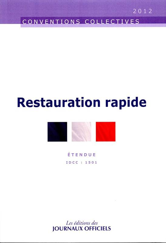 Restauration rapide / convention collective nationale du 18 mars 1988, étendue par arrêté du 24 nove