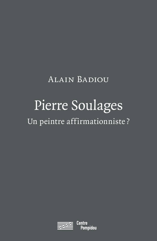 Pierres Soulages / un peintre affirmationniste ?