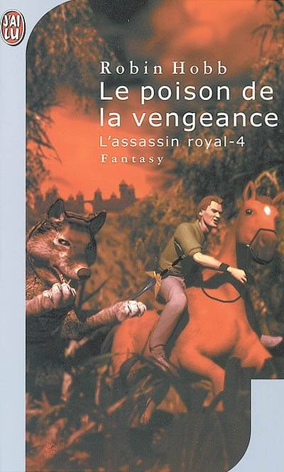 L'assassin royal., 4, L'assassin royal, Le poison de la vengeance, L'assassin royal