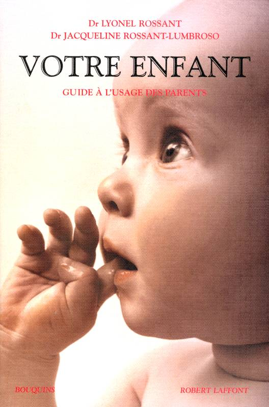 Votre enfant, guide à l'usage des parents
