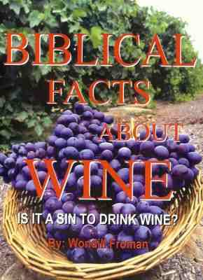 Biblical Facts about Wine : Is it a Sin to drink wine ? - Wondill Froman
