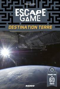 Escape game, Destination Terre