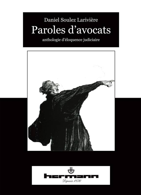 Paroles d'avocats, Anthologie d'éloquence judiciaire