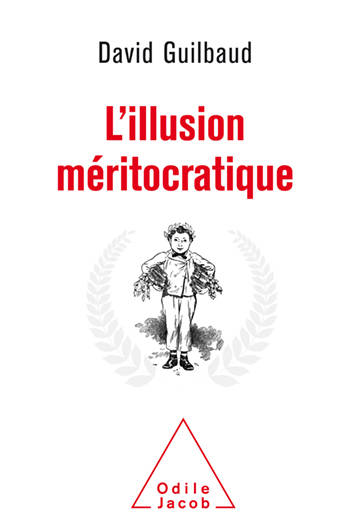 L' Illusion méritocratique