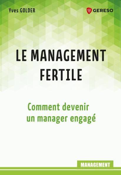 Le management fertile, Comment devenir un manager engagé