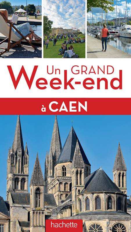 Guide Un Grand Week-end à Caen
