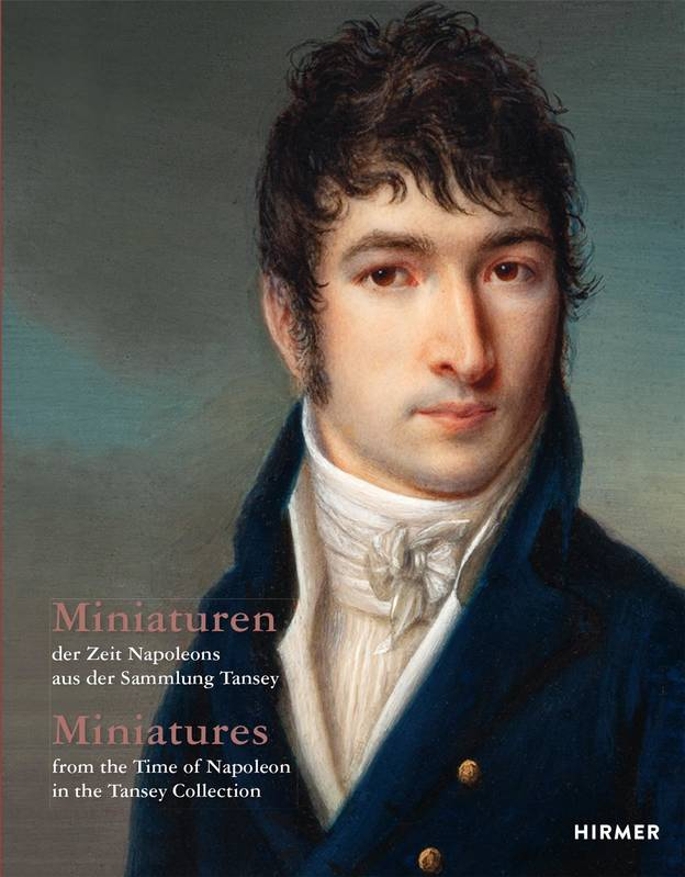MINIATURES : FROM THE TIME OF NAPOLEON IN THE TANSEY COLLECTION /ANGLAIS/ALLEMAND