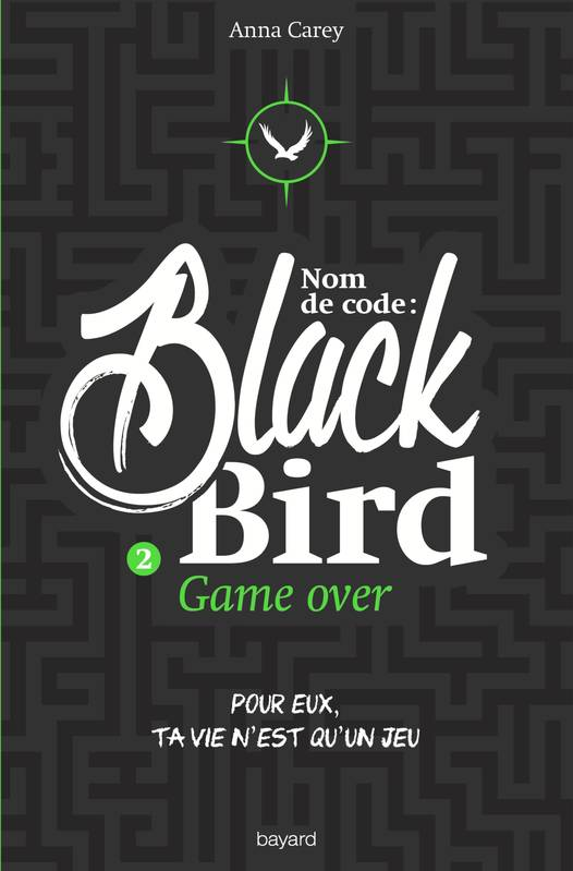 Blackbird, Tome 2 : Game over