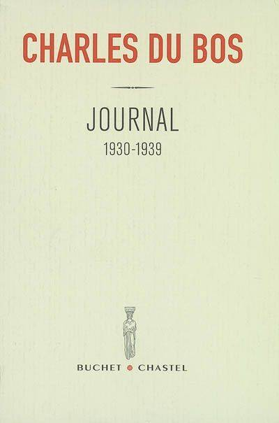 Journal / Charles Du Bos, Tome 3, 1930-1939, JOURNAL 1930-1939