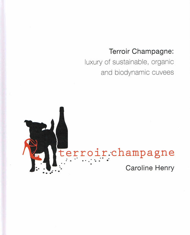 Terroir Champagne (anglais), The Luxury of Sustainable, Organic and Biodynamic Cuvees