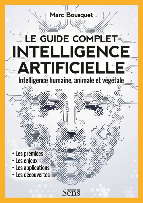 Intelligence artificielle, le guide complet, Intelligence humaine, animale et végétale