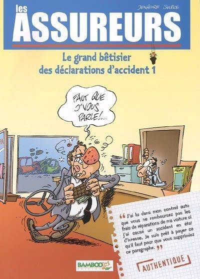 [1], Les assureurs, le grand bêtisier des déclarations d'accident