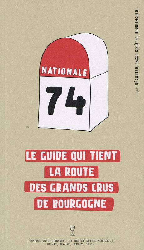 Nationale 74, Le guide qui tient la route des Grands Crus de Bourgogne (seconde édition)