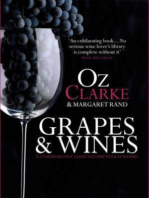 Grapes & Wines, A Comprehensive Guide to Varieties and Flavours
