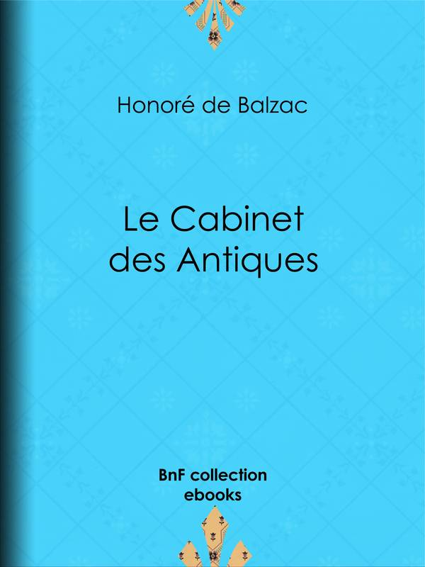 ebook le cabinet des antiques honor 233 de balzac bnf collection ebooks 2960105581287