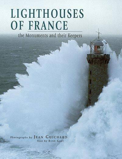 Lighthouses of France, the monuments and their keepers