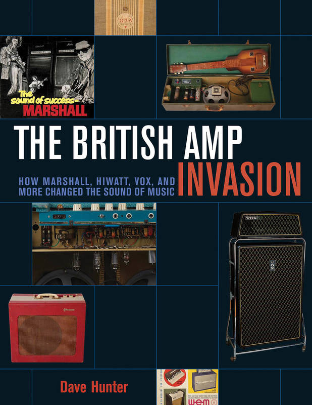 The British Amp Invasion, How Marshall, Hiwatt, Vox, and More Changed the Sound of Music