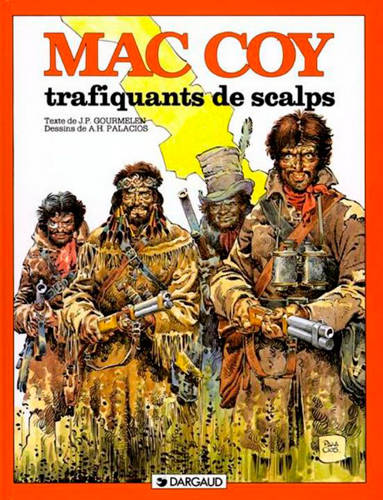 MAC COY - TOME 7 - TRAFIQUANTS DE SCALPS