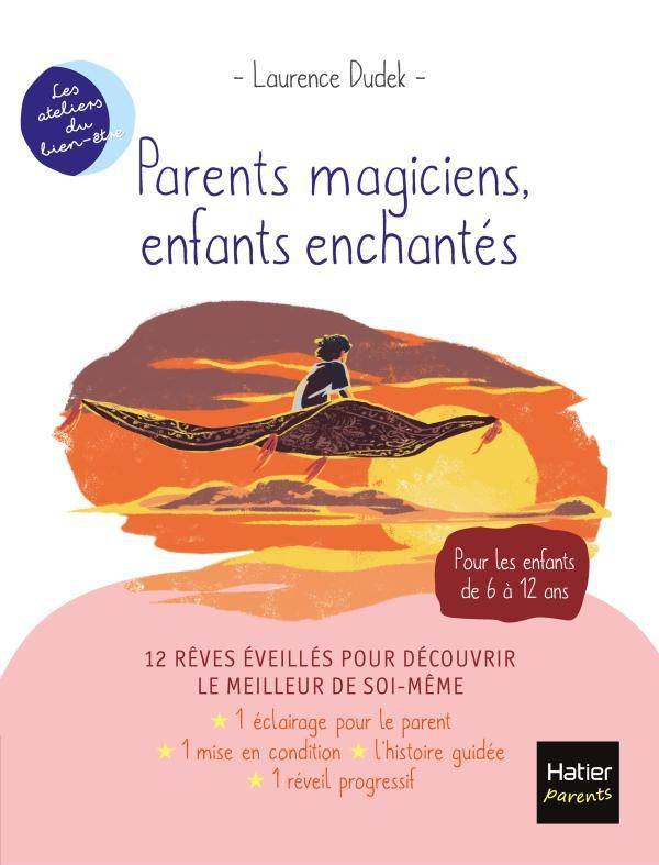 Parents magiciens, enfants enchantés