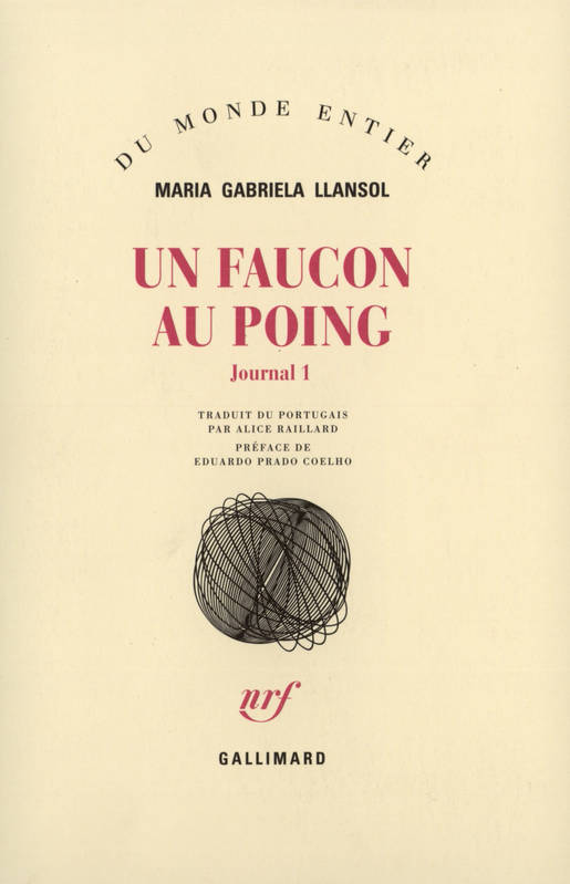 Journal / Maria Gabriela Llansol., 1, Journal, I : Un Faucon au poing