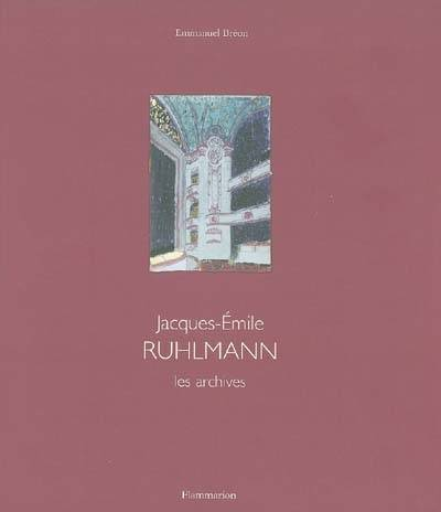 Jacques-Emile Ruhlmann, les archives