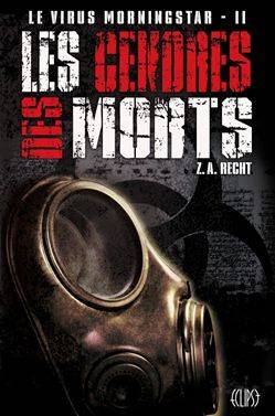 2, LE VIRUS MORNINGSTAR T02 : LES CENDRES DES MORTS