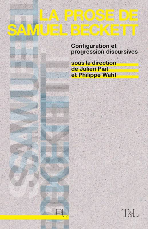 La Prose de Samuel Beckett, Configuration et progression discursives