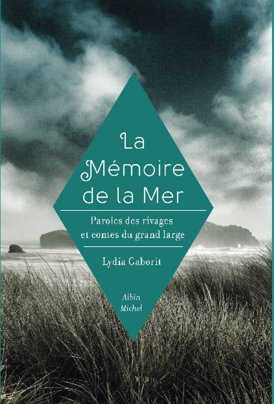 La Mémoire de la mer, Paroles des rivages et contes du grand large