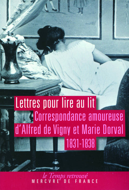 livre lettres pour lire au lit correspondance amoureuse 1831 1838 marie dorval alfred de. Black Bedroom Furniture Sets. Home Design Ideas