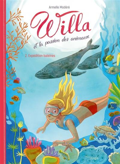 Willa Et La Passion Des Animaux - Tome 2 Expedition Baleines - Vol02